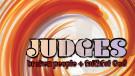 Judges: Broken People, Faithful God