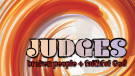 Judges: Broken People, Faithful God