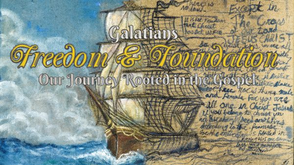 Freedom & Foundation (Galatians)