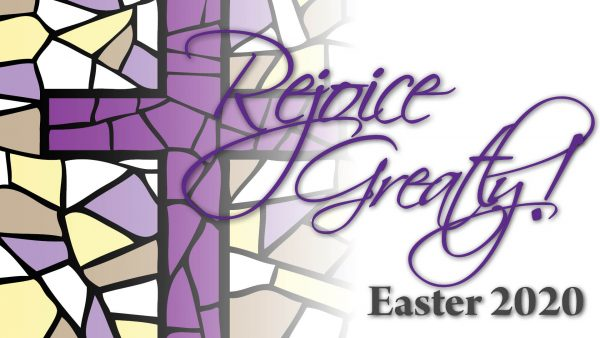 Rejoice Greatly! (Easter 2020)