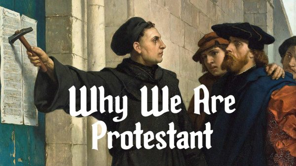 Why We are Protestant