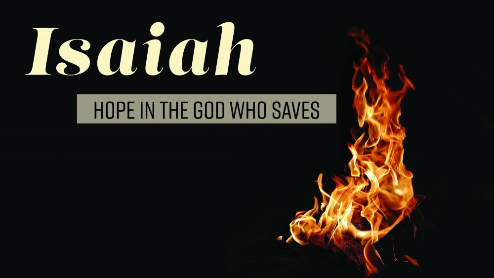 Isaiah: Hope in the God Who Saves